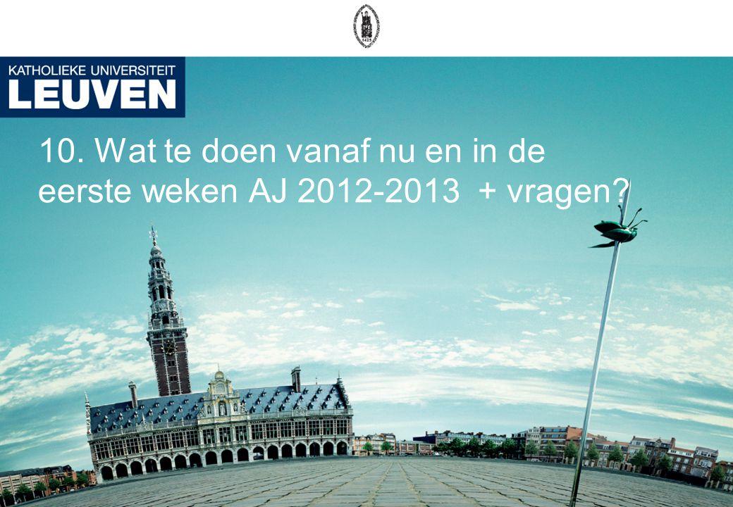 10. Wat te doen vanaf nu en in de eerste weken AJ 2012-2013 + vragen?