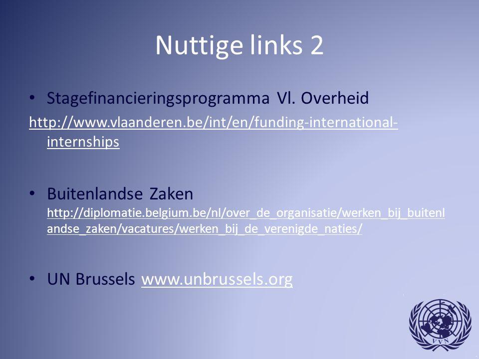 Nuttige links 2 Stagefinancieringsprogramma Vl. Overheid http://www.vlaanderen.be/int/en/funding-international- internships Buitenlandse Zaken http://