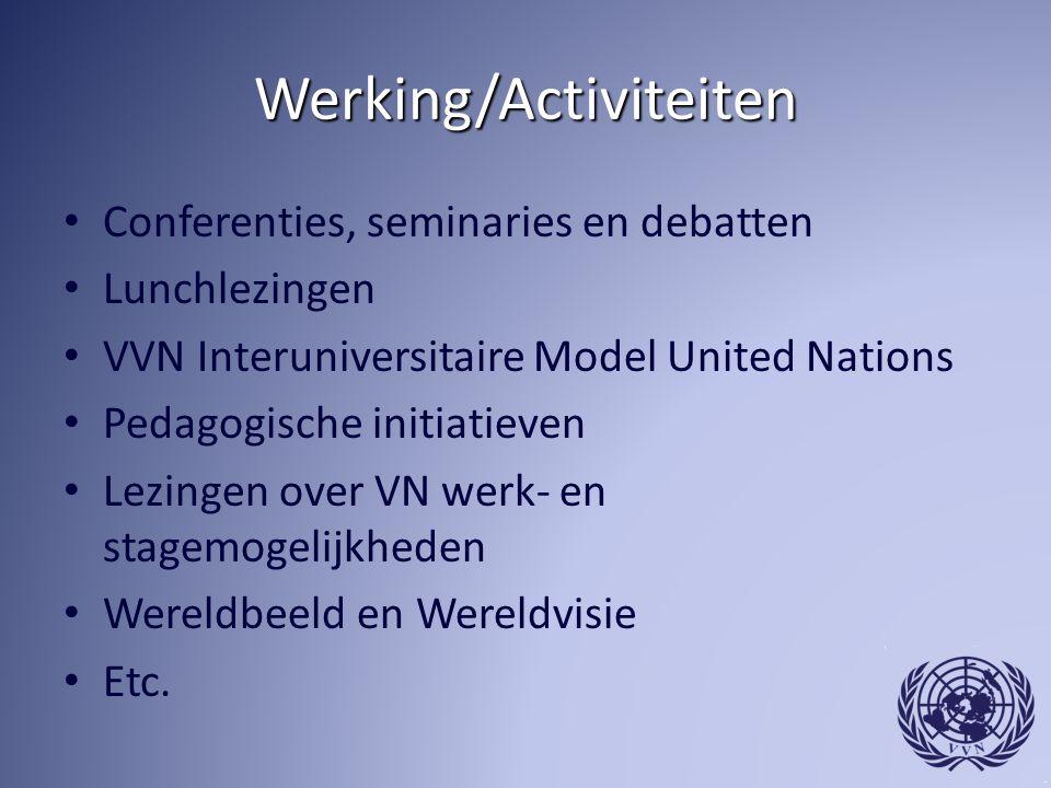 Werking/Activiteiten Conferenties, seminaries en debatten Lunchlezingen VVN Interuniversitaire Model United Nations Pedagogische initiatieven Lezingen over VN werk- en stagemogelijkheden Wereldbeeld en Wereldvisie Etc.
