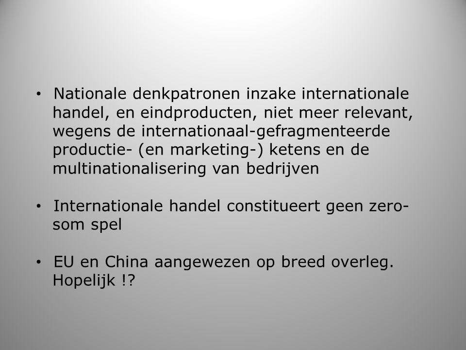 Nationale denkpatronen inzake internationale handel, en eindproducten, niet meer relevant, wegens de internationaal-gefragmenteerde productie- (en mar