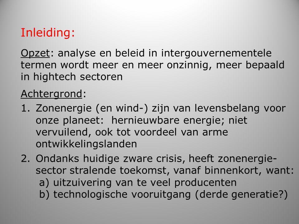 Inleiding: Opzet: analyse en beleid in intergouvernementele termen wordt meer en meer onzinnig, meer bepaald in hightech sectoren Achtergrond: 1.Zonen