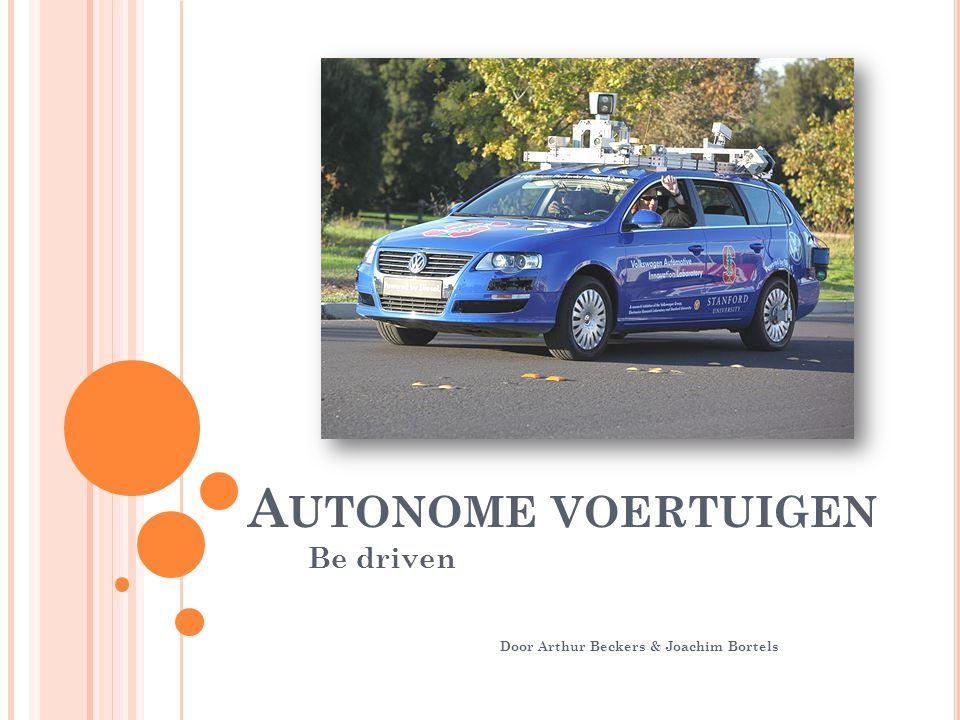 A UTONOME VOERTUIGEN Be driven Door Arthur Beckers & Joachim Bortels