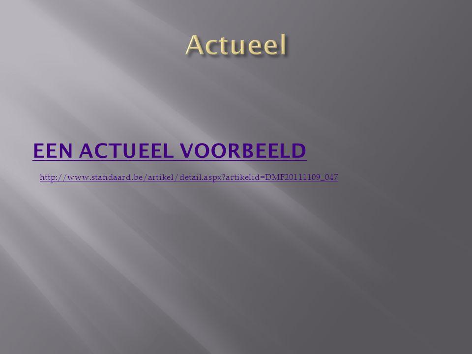 http://www.standaard.be/artikel/detail.aspx?artikelid=DMF20111109_047 EEN ACTUEEL VOORBEELD