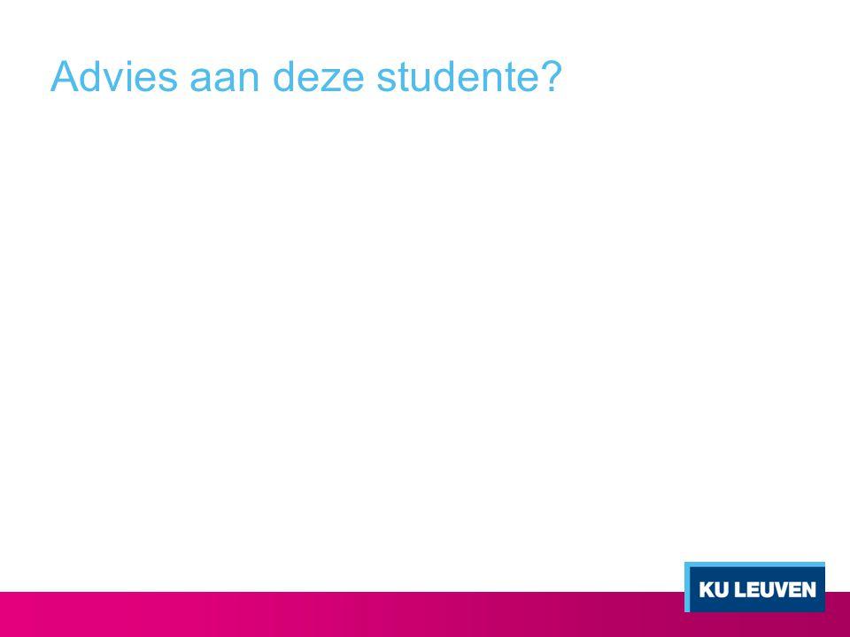 Advies aan deze studente?