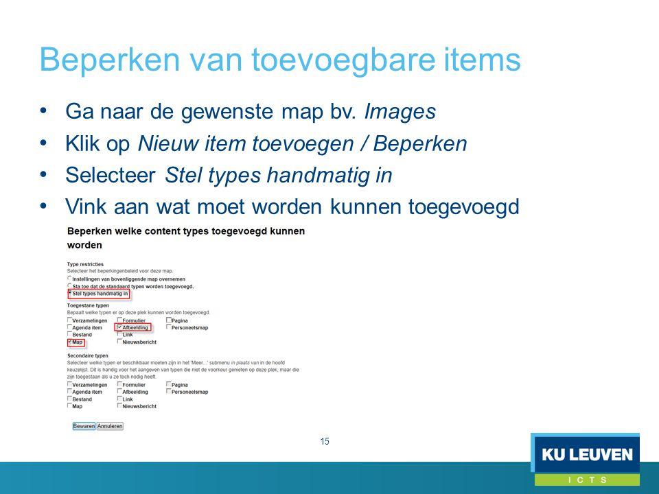 Beperken van toevoegbare items 15 Ga naar de gewenste map bv.