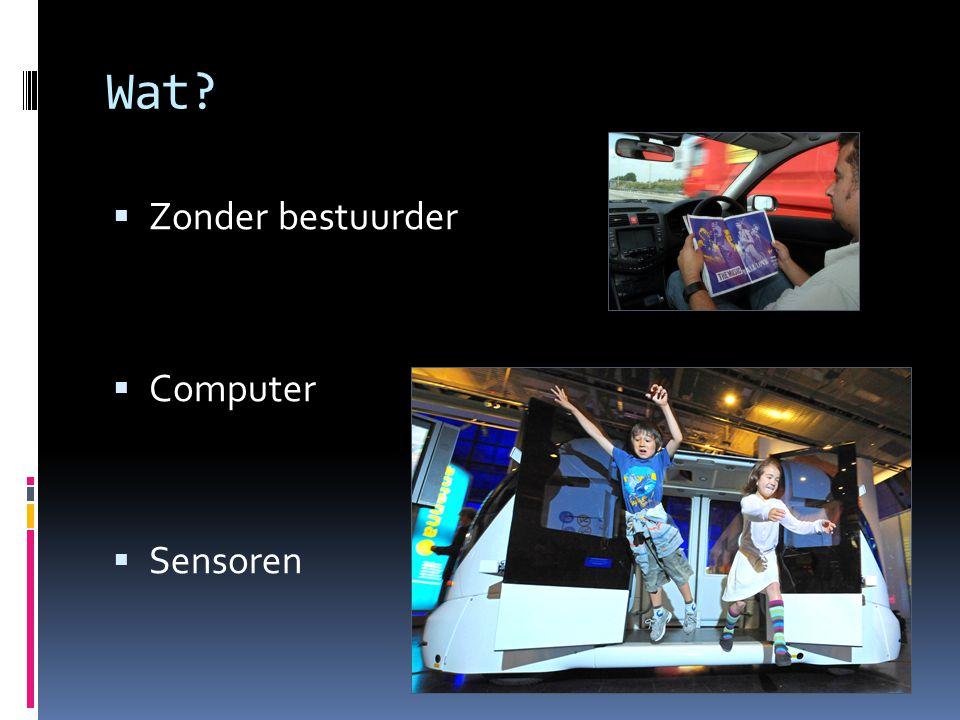 Wat  Zonder bestuurder  Computer  Sensoren