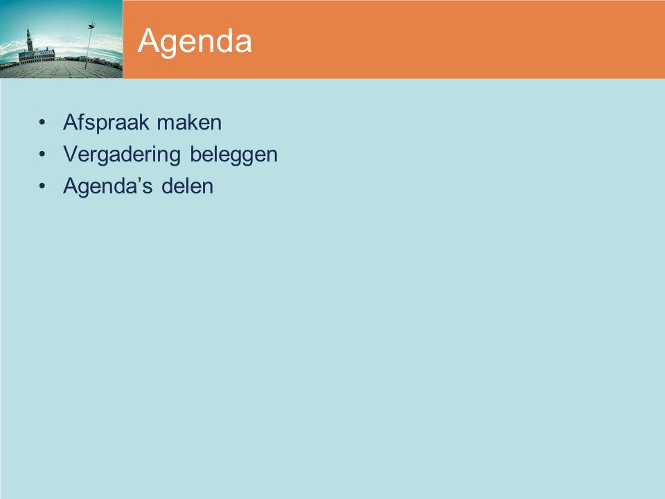 Agenda Afspraak maken Vergadering beleggen Agenda's delen