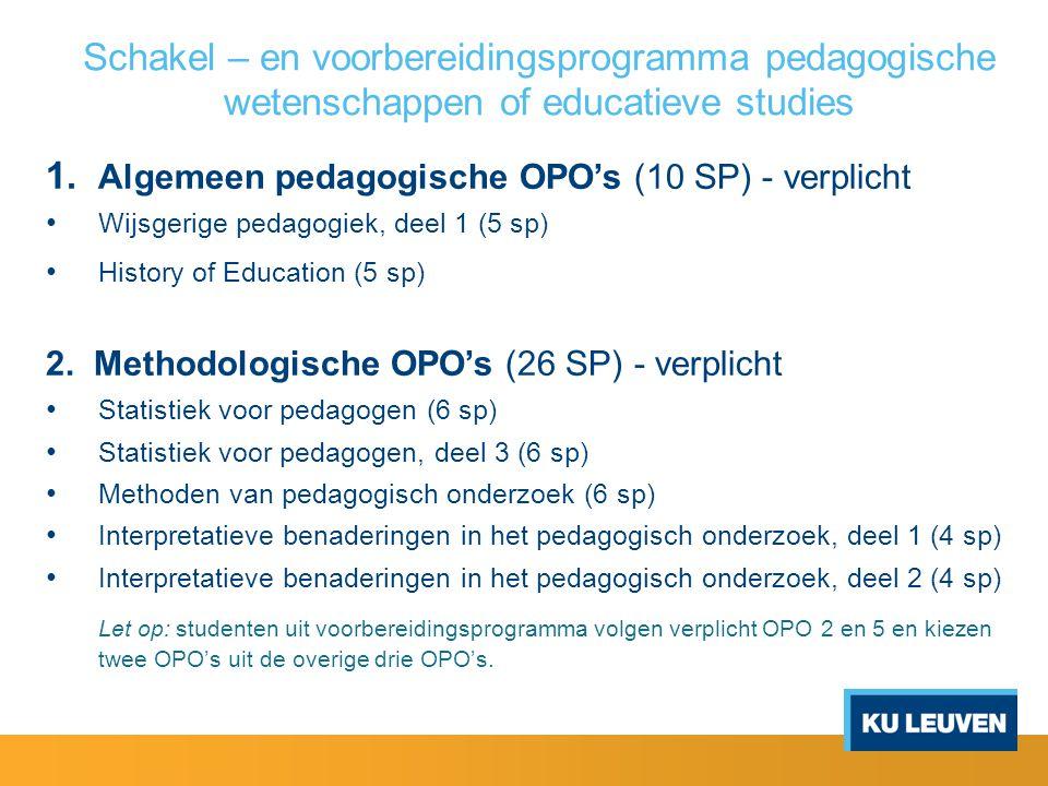 Schakel – en voorbereidingsprogramma pedagogische wetenschappen of educatieve studies 1. Algemeen pedagogische OPO's (10 SP) - verplicht Wijsgerige pe