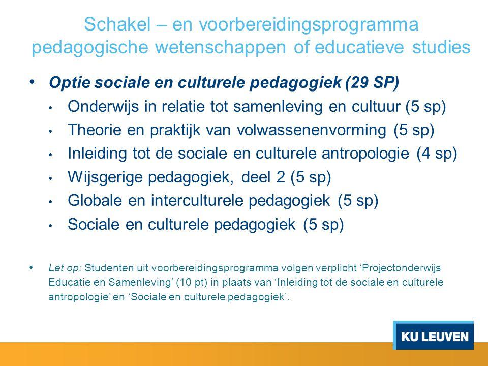 Schakel – en voorbereidingsprogramma pedagogische wetenschappen of educatieve studies Optie sociale en culturele pedagogiek (29 SP) Onderwijs in relat