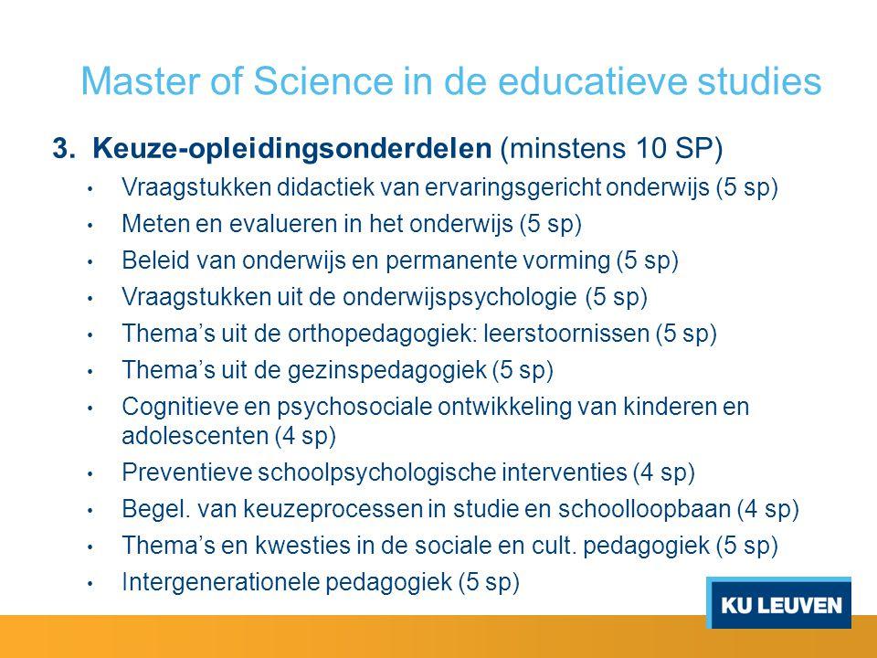Master of Science in de educatieve studies 3. Keuze-opleidingsonderdelen (minstens 10 SP) Vraagstukken didactiek van ervaringsgericht onderwijs (5 sp)