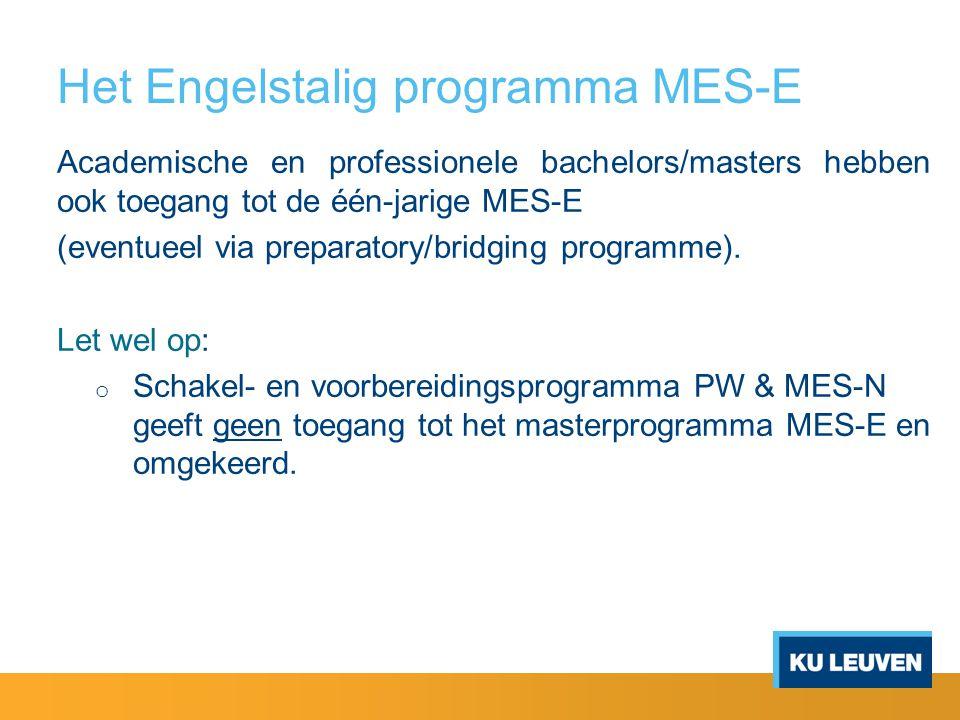Het Engelstalig programma MES-E Academische en professionele bachelors/masters hebben ook toegang tot de één-jarige MES-E (eventueel via preparatory/b