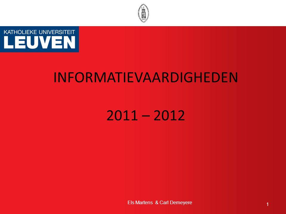 INFORMATIEVAARDIGHEDEN 2011 – 2012 1 Els Martens & Carl Demeyere