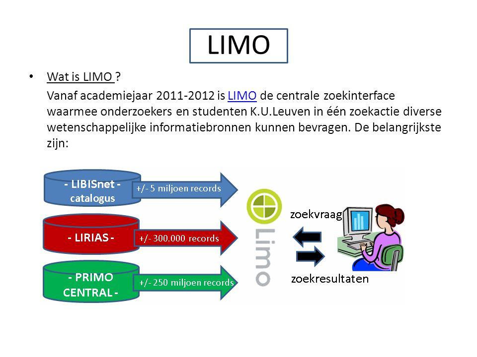 LIMO Wat is LIMO ? Vanaf academiejaar 2011-2012 is LIMO de centrale zoekinterface waarmee onderzoekers en studenten K.U.Leuven in één zoekactie divers