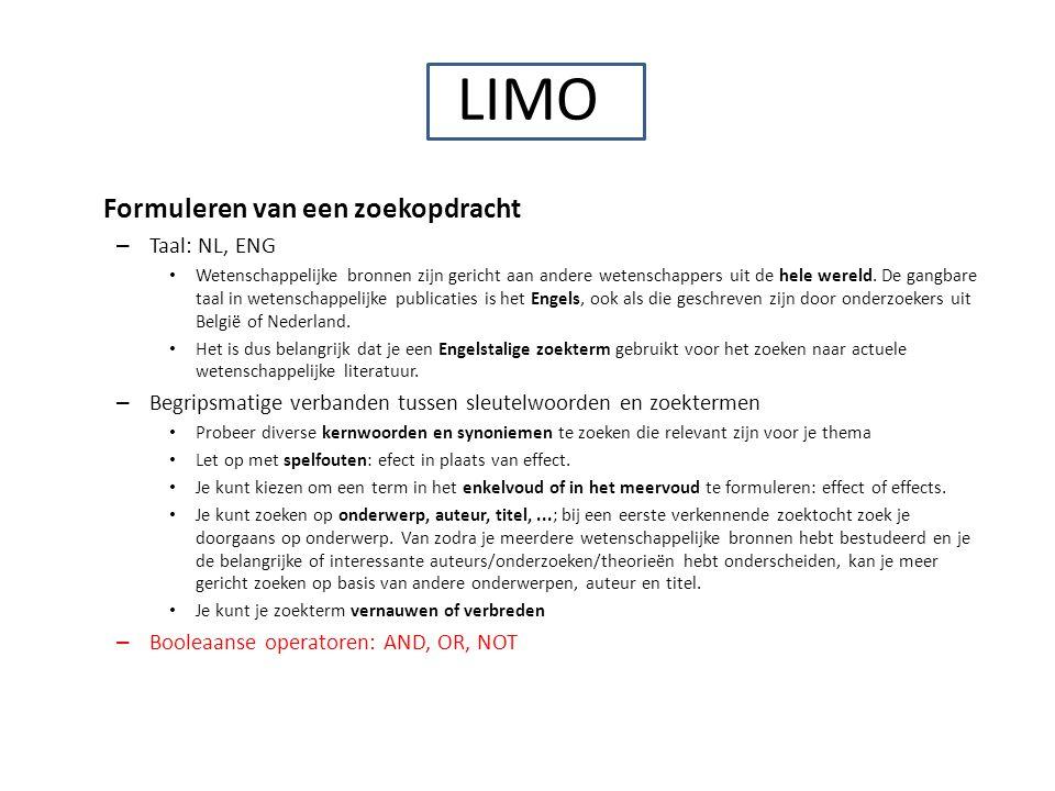 LIMO Formuleren van een zoekopdracht – Taal: NL, ENG Wetenschappelijke bronnen zijn gericht aan andere wetenschappers uit de hele wereld. De gangbare