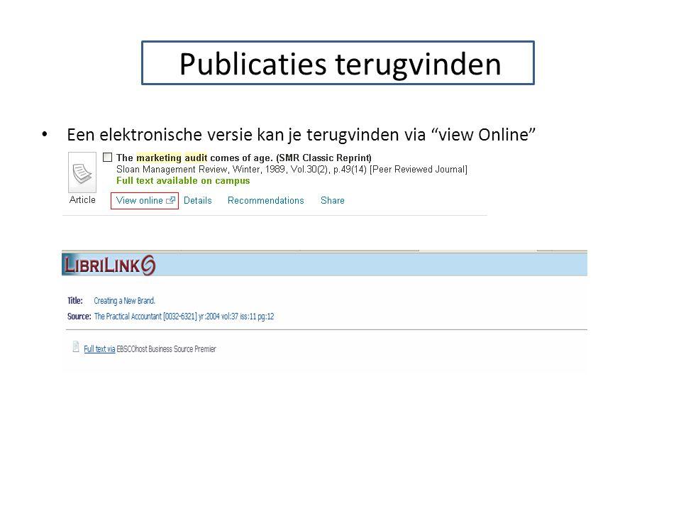Publicaties terugvinden Een elektronische versie kan je terugvinden via view Online