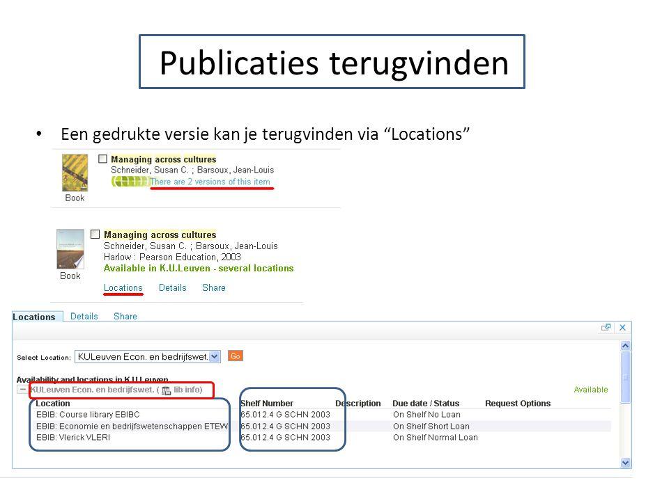 """Publicaties terugvinden Een gedrukte versie kan je terugvinden via """"Locations"""""""