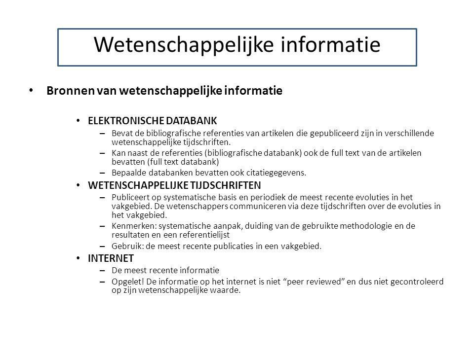 Wetenschappelijke informatie Bronnen van wetenschappelijke informatie ELEKTRONISCHE DATABANK – Bevat de bibliografische referenties van artikelen die