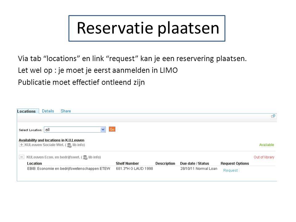 """Reservatie plaatsen Via tab """"locations"""" en link """"request"""" kan je een reservering plaatsen. Let wel op : je moet je eerst aanmelden in LIMO Publicatie"""