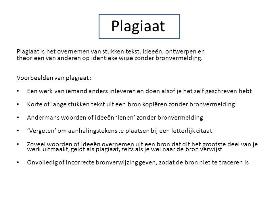 Plagiaat is het overnemen van stukken tekst, ideeën, ontwerpen en theorieën van anderen op identieke wijze zonder bronvermelding. Voorbeelden van plag