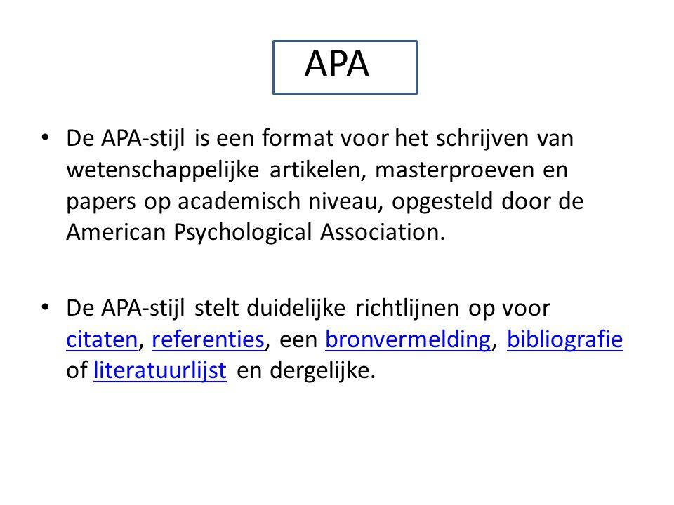 APA De APA-stijl is een format voor het schrijven van wetenschappelijke artikelen, masterproeven en papers op academisch niveau, opgesteld door de American Psychological Association.