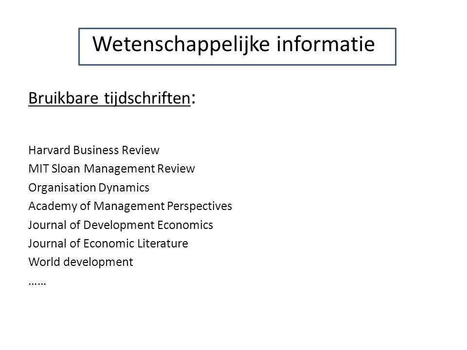 WETENSCHAPPELIJKE INFORMATIE Bruikbare websites : http://statbel.fgov.be/nl/statistieken/cijfers/ http://www.worldbank.org/ http://www.un.org/ http://www.wto.org/ ………………..