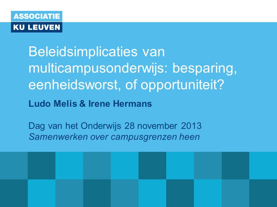 Beleidsimplicaties van multicampusonderwijs: besparing, eenheidsworst, of opportuniteit.
