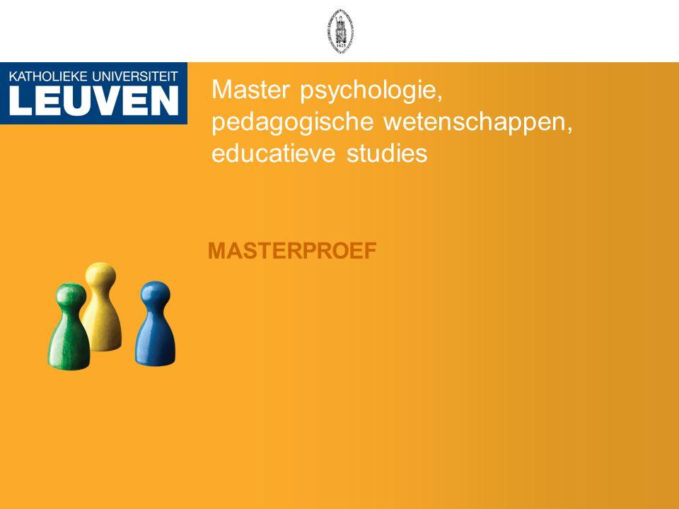 Master psychologie, pedagogische wetenschappen, educatieve studies MASTERPROEF