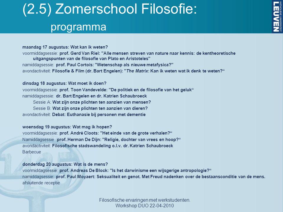 (2.5) Zomerschool Filosofie: programma maandag 17 augustus: Wat kan ik weten? voormiddagsessie: prof. Gerd Van Riel: