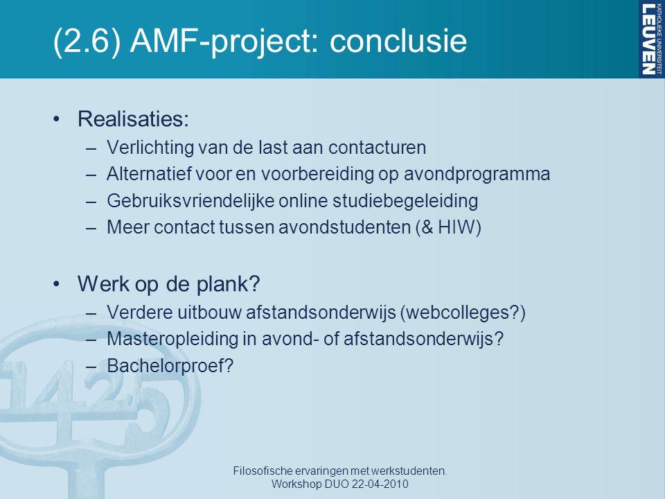 (2.6) AMF-project: conclusie Realisaties: –Verlichting van de last aan contacturen –Alternatief voor en voorbereiding op avondprogramma –Gebruiksvrien