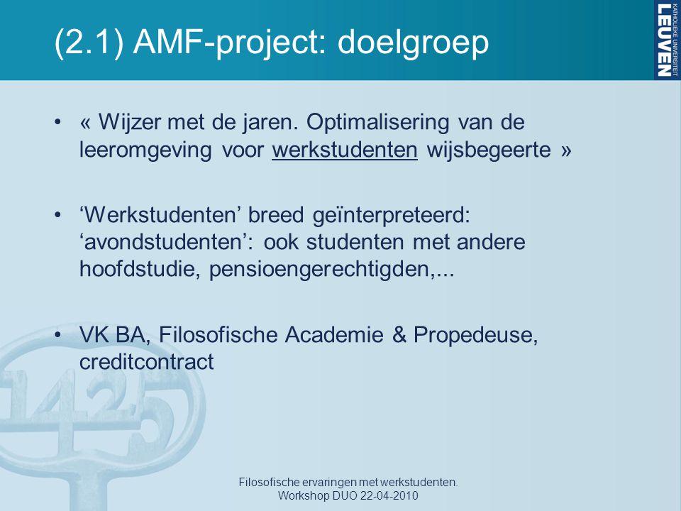 (2.1) AMF-project: doelgroep « Wijzer met de jaren. Optimalisering van de leeromgeving voor werkstudenten wijsbegeerte » 'Werkstudenten' breed geïnter