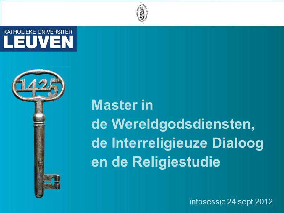 Master in de Wereldgodsdiensten, de Interreligieuze Dialoog en de Religiestudie infosessie 24 sept 2012