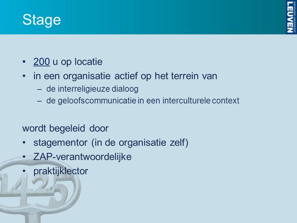 Stage 200 u op locatie in een organisatie actief op het terrein van –de interreligieuze dialoog –de geloofscommunicatie in een interculturele context