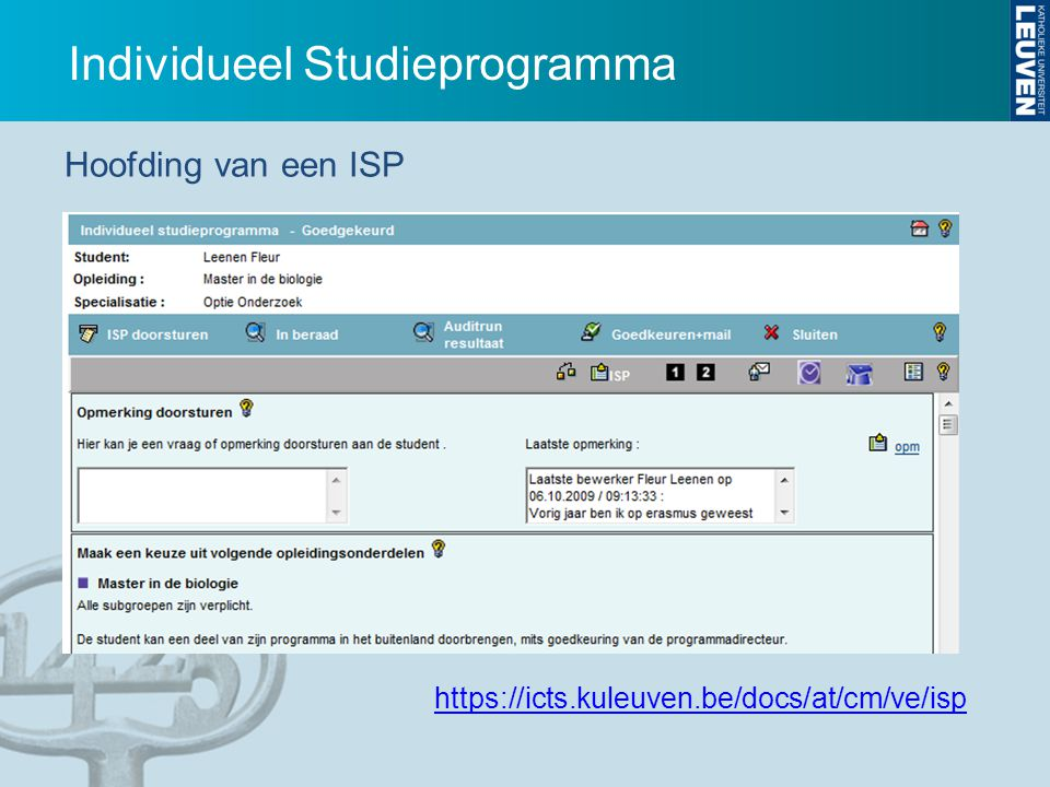 Individueel Studieprogramma Lay-out zoals in de programmagids https://icts.kuleuven.be/docs/at/cm/ve/isp