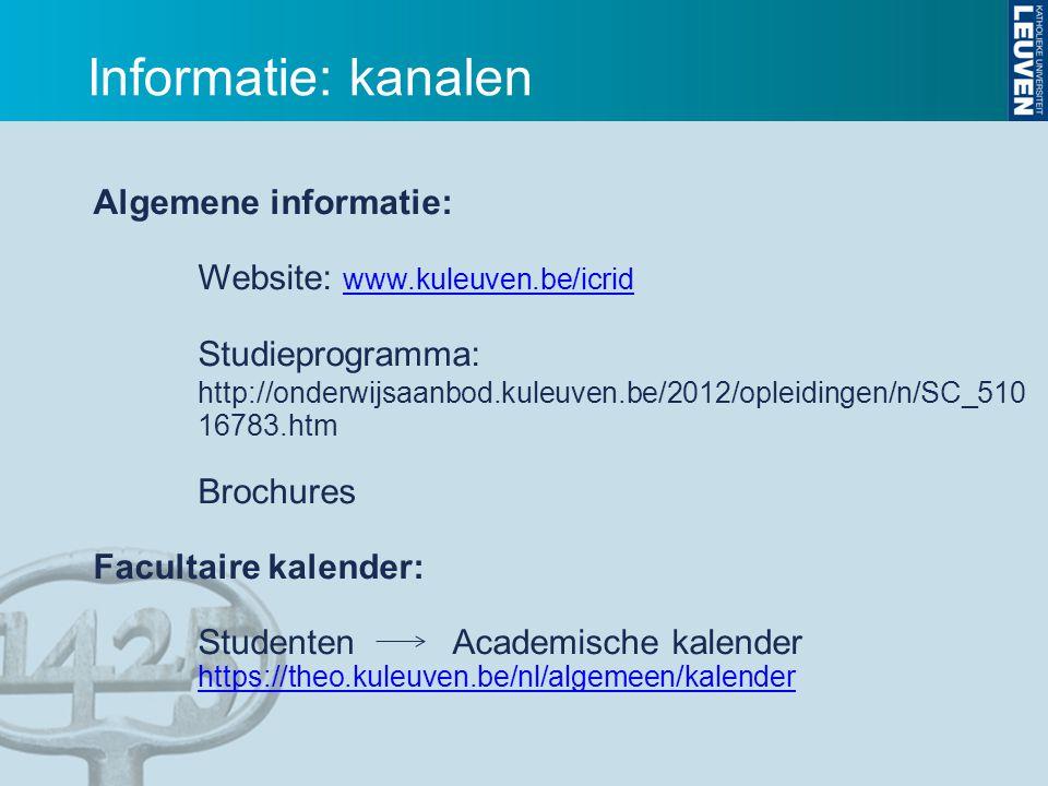 Algemene informatie: Website: www.kuleuven.be/icrid www.kuleuven.be/icrid Studieprogramma: http://onderwijsaanbod.kuleuven.be/2012/opleidingen/n/SC_51
