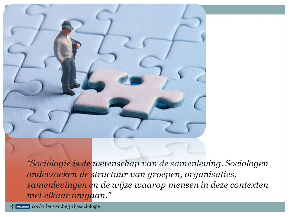 """""""Sociologie is de wetenschap van de samenleving. Sociologen onderzoeken de structuur van groepen, organisaties, samenlevingen en de wijze waarop mense"""