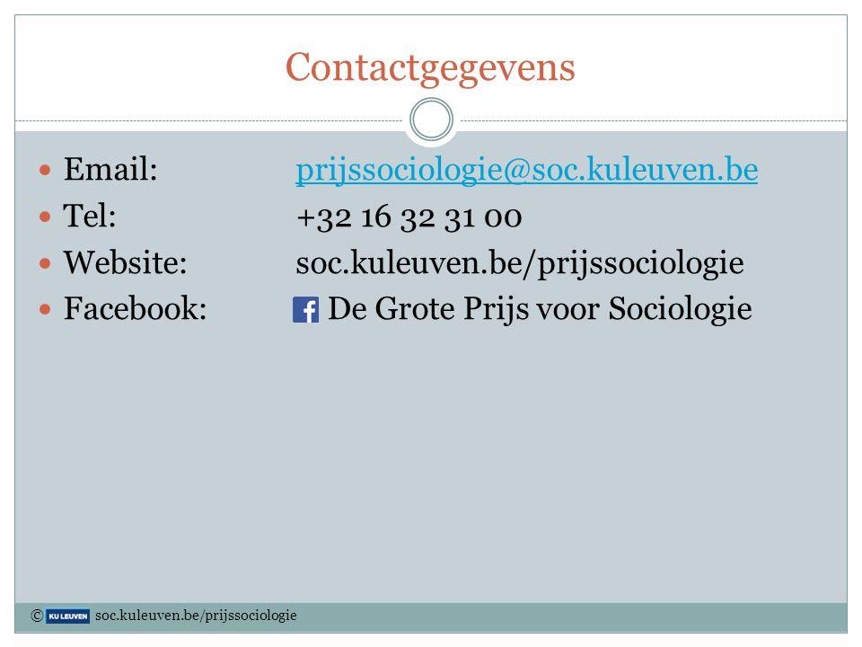 Contactgegevens Email:prijssociologie@soc.kuleuven.beprijssociologie@soc.kuleuven.be Tel:+32 16 32 31 00 Website: soc.kuleuven.be/prijssociologie Face