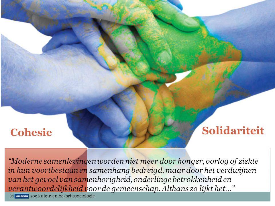 """Sociale Cohesie """"Moderne samenlevingen worden niet meer door honger, oorlog of ziekte in hun voortbestaan en samenhang bedreigd, maar door het verdwij"""