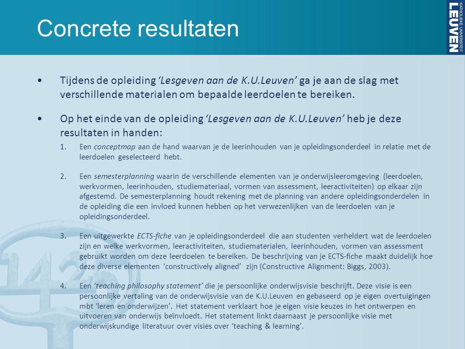Concrete resultaten Tijdens de opleiding 'Lesgeven aan de K.U.Leuven' ga je aan de slag met verschillende materialen om bepaalde leerdoelen te bereiken.