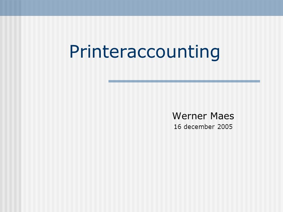 Printeraccounting Werner Maes 16 december 2005