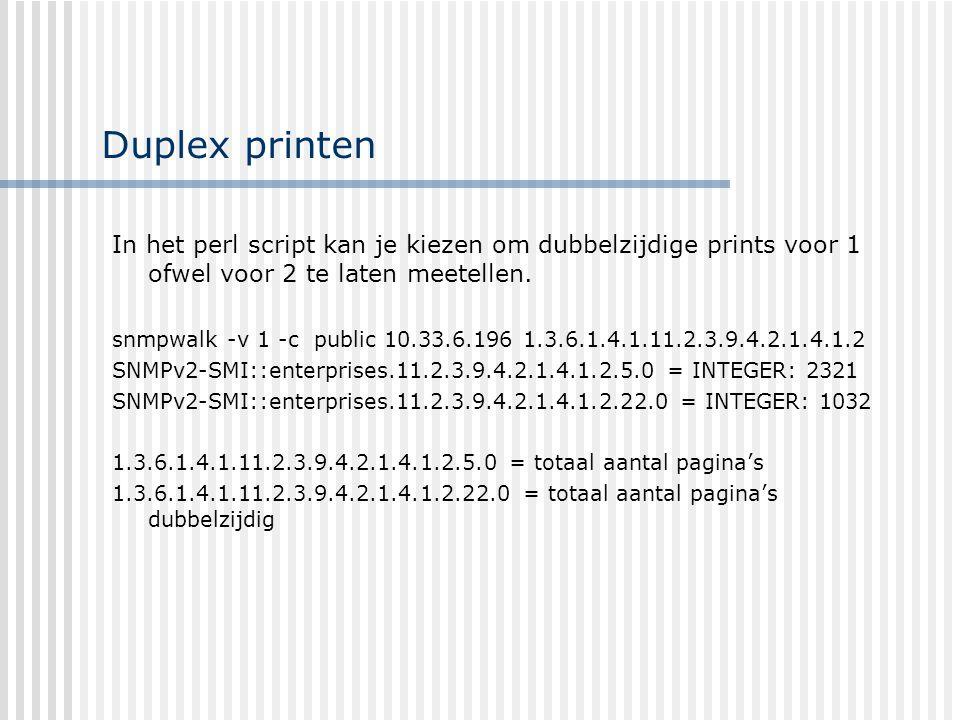 Duplex printen In het perl script kan je kiezen om dubbelzijdige prints voor 1 ofwel voor 2 te laten meetellen.