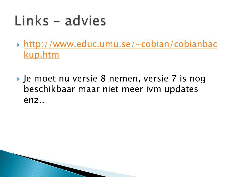  http://www.educ.umu.se/~cobian/cobianbac kup.htm http://www.educ.umu.se/~cobian/cobianbac kup.htm  Je moet nu versie 8 nemen, versie 7 is nog besch