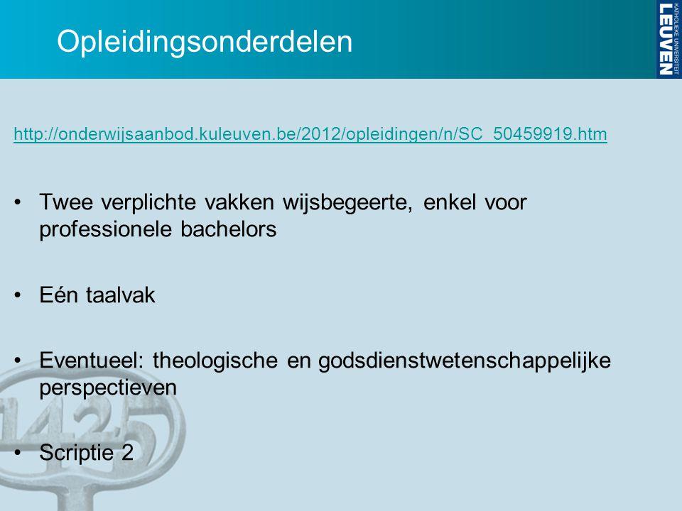 Opleidingsonderdelen http://onderwijsaanbod.kuleuven.be/2012/opleidingen/n/SC_50459919.htm Twee verplichte vakken wijsbegeerte, enkel voor professione
