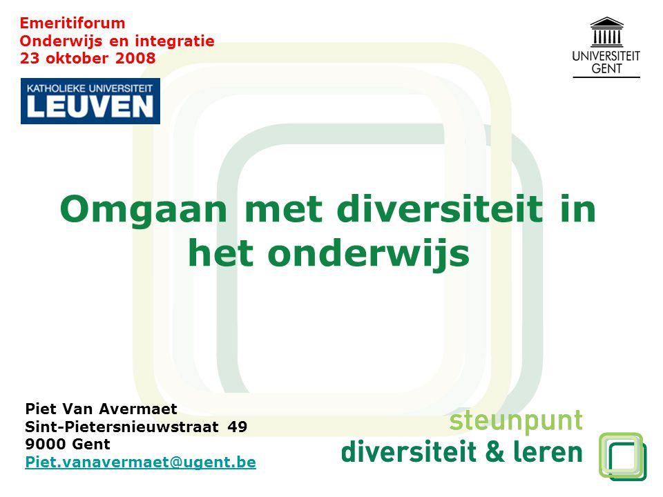 Omgaan met diversiteit in het onderwijs Emeritiforum Onderwijs en integratie 23 oktober 2008 Piet Van Avermaet Sint-Pietersnieuwstraat 49 9000 Gent Pi