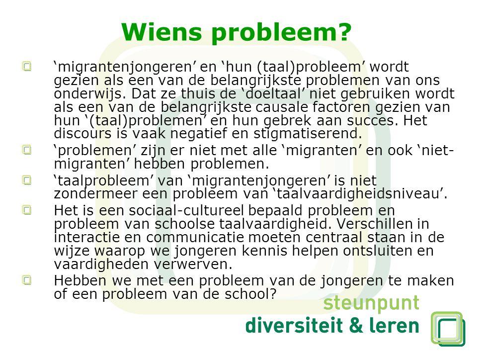 Wiens probleem? 'migrantenjongeren' en 'hun (taal)probleem' wordt gezien als een van de belangrijkste problemen van ons onderwijs. Dat ze thuis de 'do