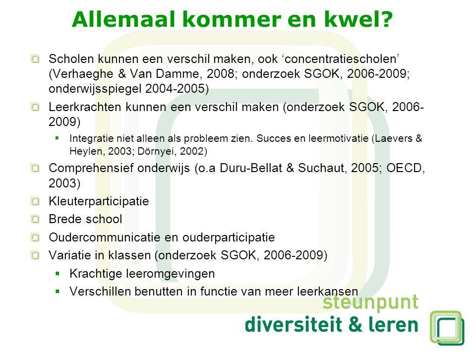 Allemaal kommer en kwel? Scholen kunnen een verschil maken, ook 'concentratiescholen' (Verhaeghe & Van Damme, 2008; onderzoek SGOK, 2006-2009; onderwi