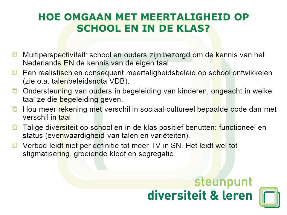 Multiperspectiviteit: school en ouders zijn bezorgd om de kennis van het Nederlands EN de kennis van de eigen taal. Een realistisch en consequent meer