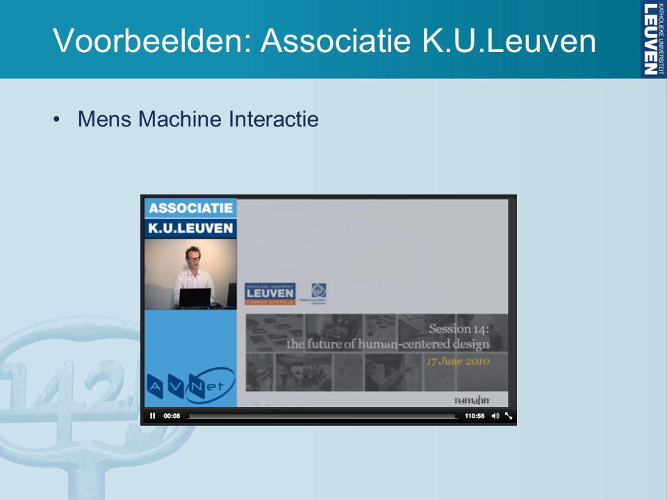 Voorbeelden: Associatie K.U.Leuven Mens Machine Interactie