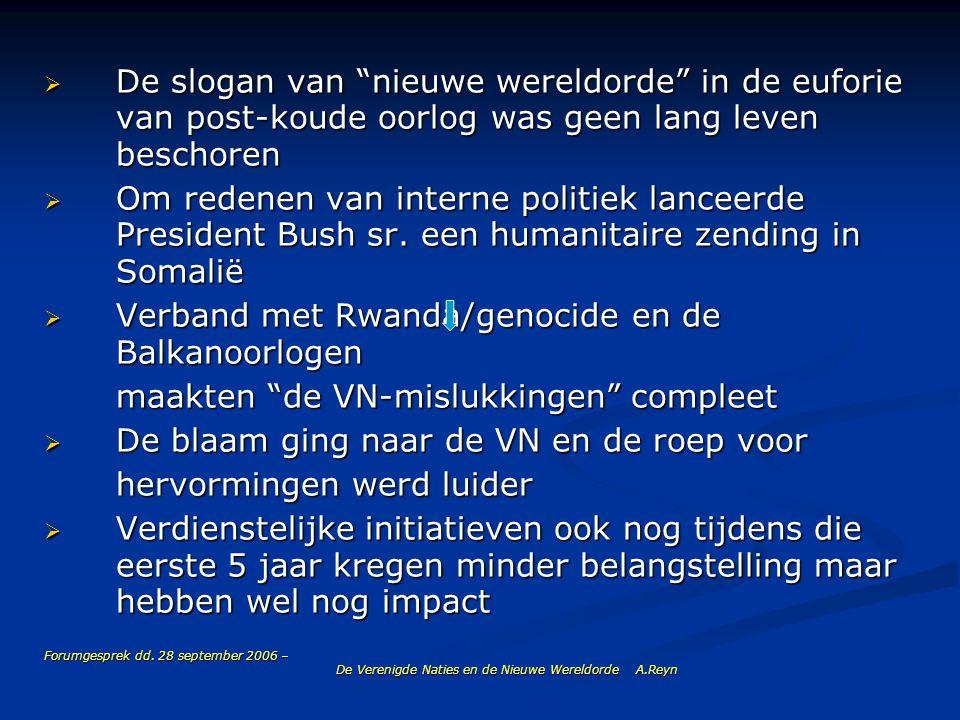 """Forumgesprek dd. 28 september 2006 – De Verenigde Naties en de Nieuwe Wereldorde A.Reyn  De slogan van """"nieuwe wereldorde"""" in de euforie van post-kou"""
