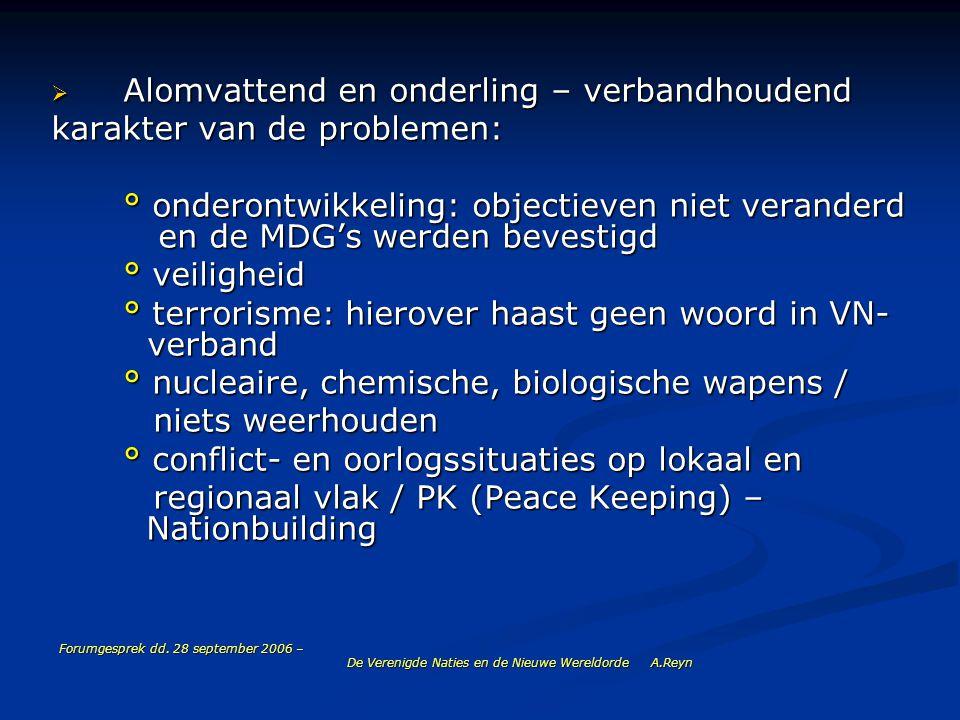 Forumgesprek dd. 28 september 2006 – De Verenigde Naties en de Nieuwe Wereldorde A.Reyn  Alomvattend en onderling – verbandhoudend karakter van de pr