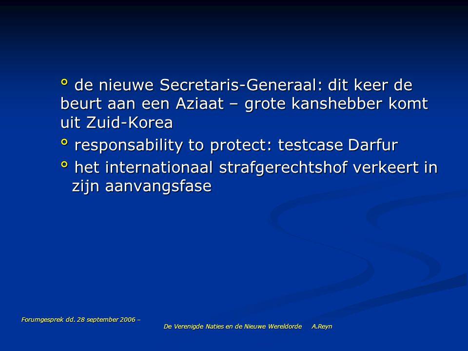 Forumgesprek dd. 28 september 2006 – De Verenigde Naties en de Nieuwe Wereldorde A.Reyn ° de nieuwe Secretaris-Generaal: dit keer de beurt aan een Azi